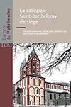 Collégiale Saint-Barthélemy 1010-2005 Chronique d'une restauration